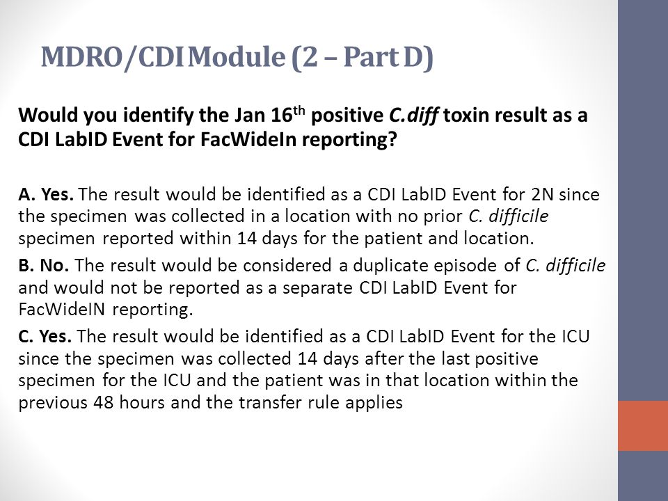 Would you identify the Jan 16 th positive C.diff toxin result as a CDI LabID Event for FacWideIn reporting.
