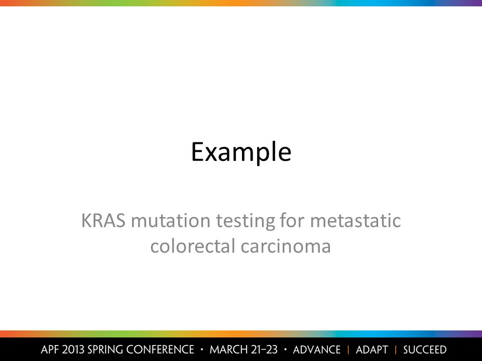 Example KRAS mutation testing for metastatic colorectal carcinoma