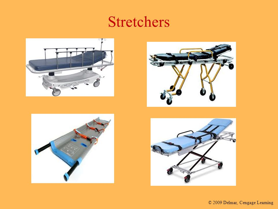 © 2009 Delmar, Cengage Learning Stretchers