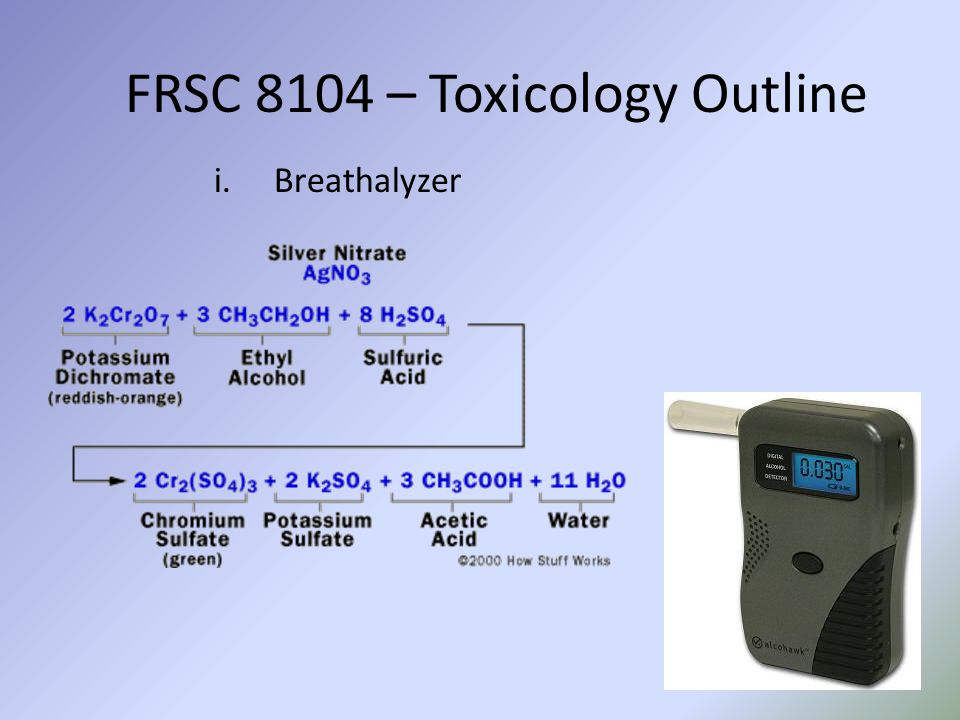 FRSC 8104 – Toxicology Outline i.Breathalyzer