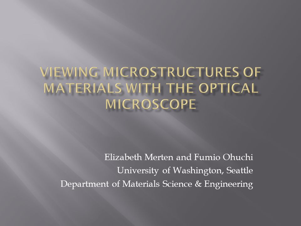 Elizabeth Merten and Fumio Ohuchi University of Washington, Seattle Department of Materials Science & Engineering