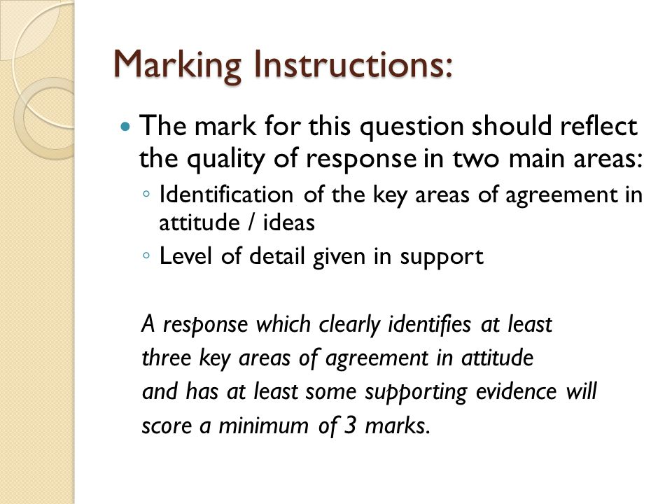Marking Instructions: The mark for this question should reflect the quality of response in two main areas: ◦ Identification of the key areas of agreement in attitude / ideas ◦ Level of detail given in support A response which clearly identifies at least three key areas of agreement in attitude and has at least some supporting evidence will score a minimum of 3 marks.