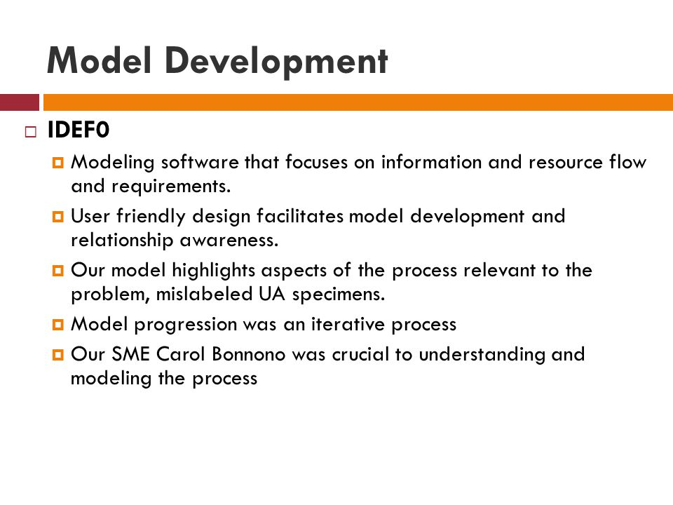 Model Development  IDEF0  Modeling software that focuses on information and resource flow and requirements.