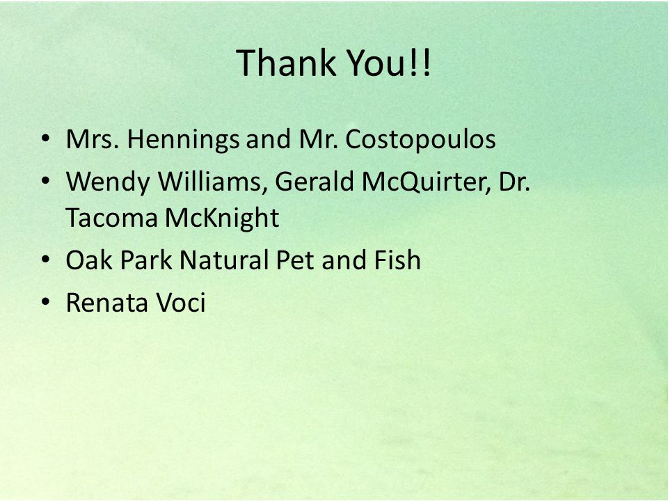 Thank You!.Mrs. Hennings and Mr. Costopoulos Wendy Williams, Gerald McQuirter, Dr.