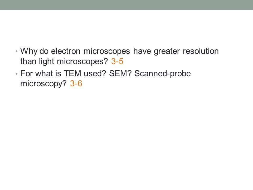 Why do electron microscopes have greater resolution than light microscopes.