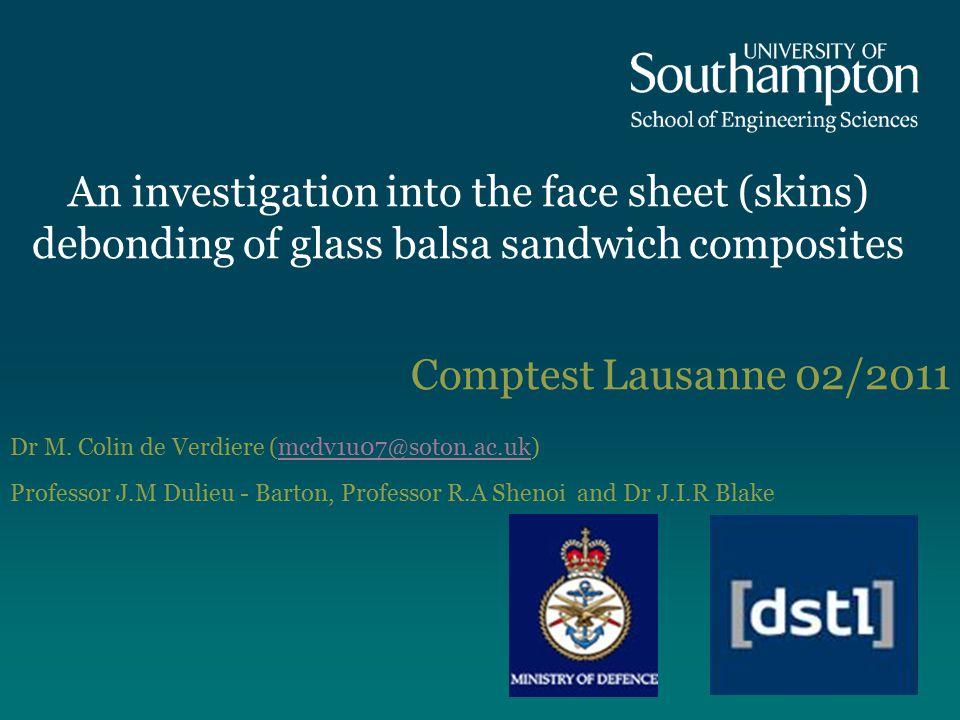 An investigation into the face sheet (skins) debonding of glass balsa sandwich composites Comptest Lausanne 02/2011 Dr M.