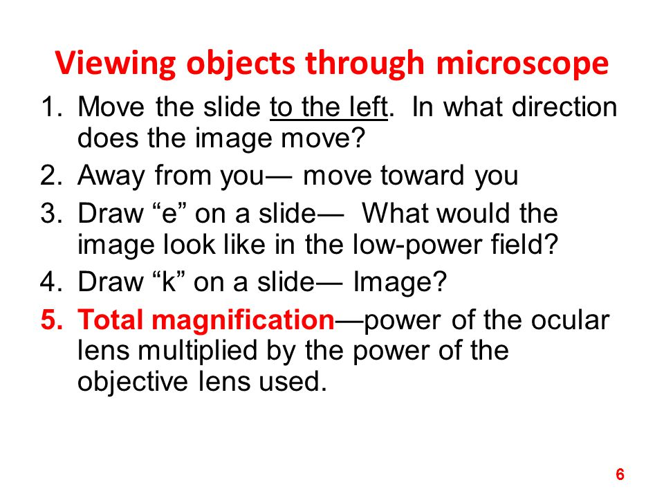 Viewing objects through microscope 1.Move the slide to the left.