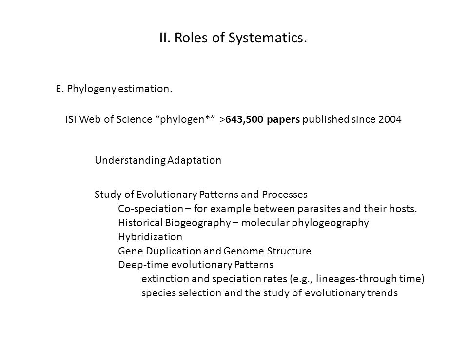 II.Roles of Systematics. E. Phylogeny estimation.