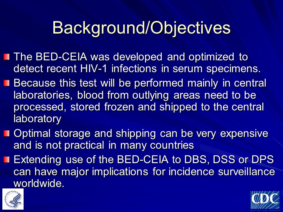 Background/Objectives The BED-CEIA was developed and optimized to detect recent HIV-1 infections in serum specimens.