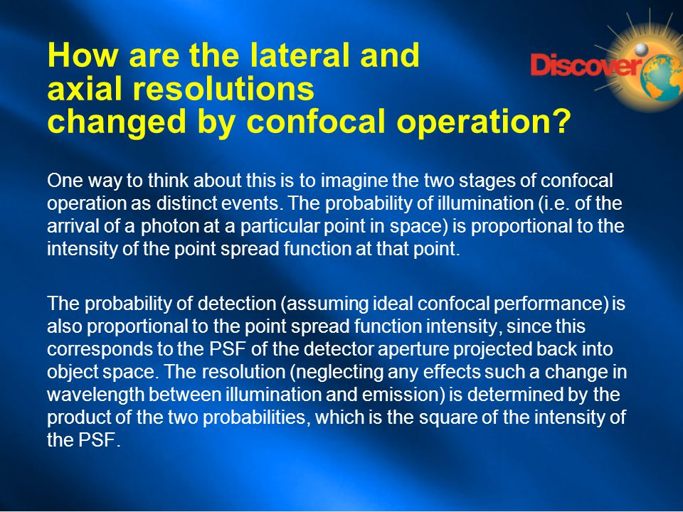 How are the lateral and axial resolutions changed by confocal operation? One way to think about this is to imagine the two stages of confocal operatio