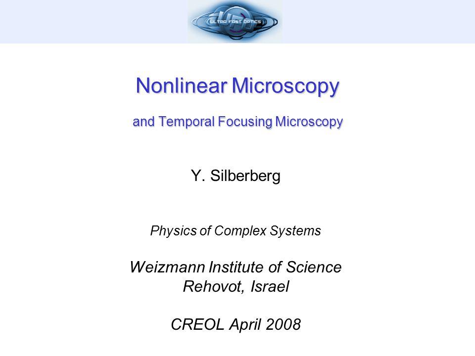 Nonlinear Microscopy and Temporal Focusing Microscopy Y.