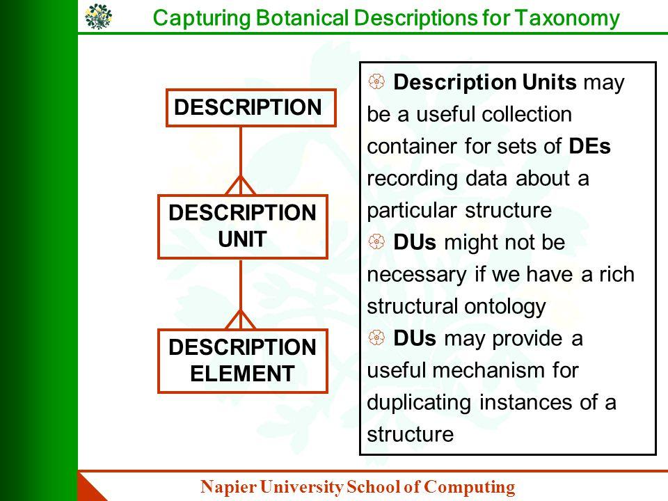 Napier University School of Computing Capturing Botanical Descriptions for Taxonomy (i) Quantitative Characters (i) Qualitative Characters