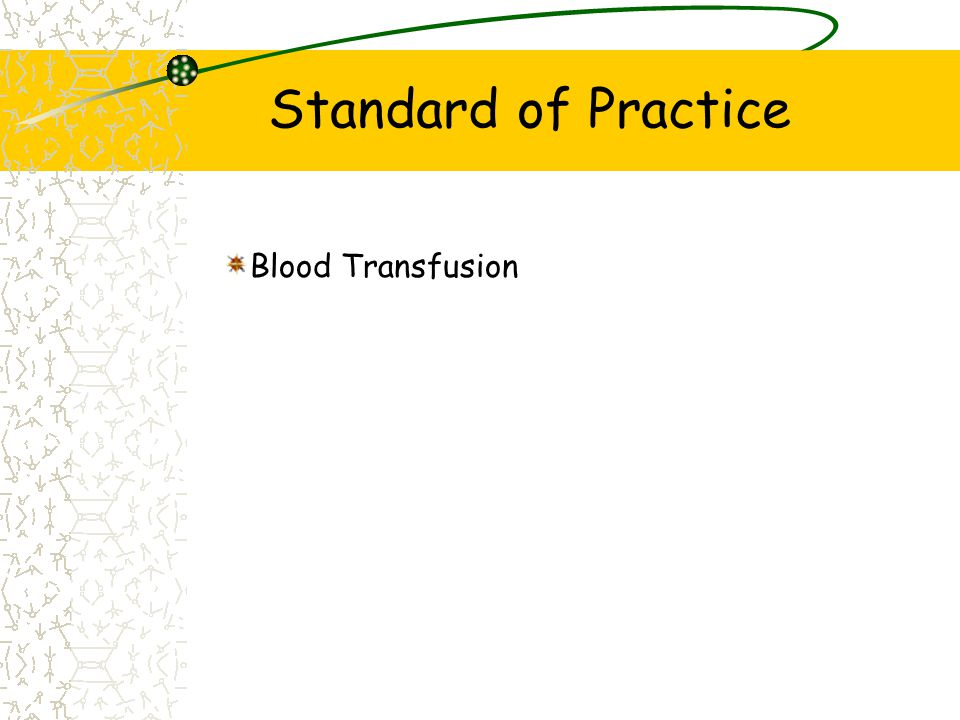 Standard of Practice Blood Transfusion