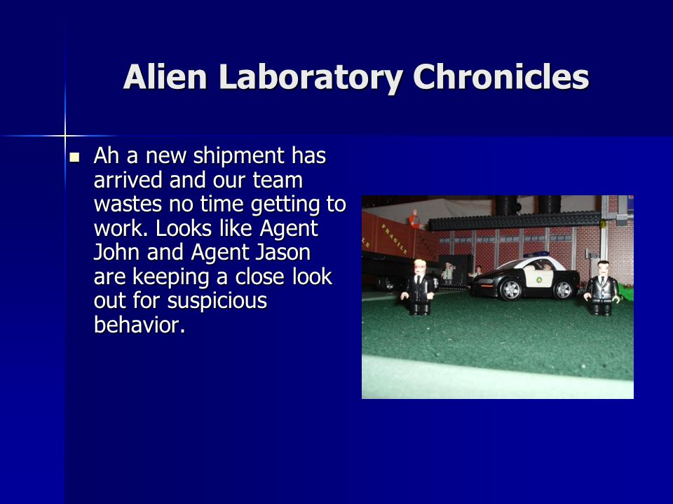 Alien Laboratory Chronicles Here come the men in black!.
