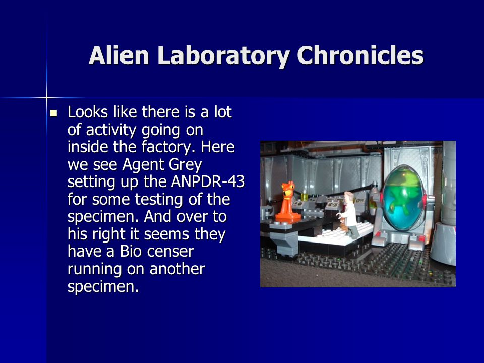 Alien Laboratory Chronicles Looks like there is a lot of activity going on inside the factory.