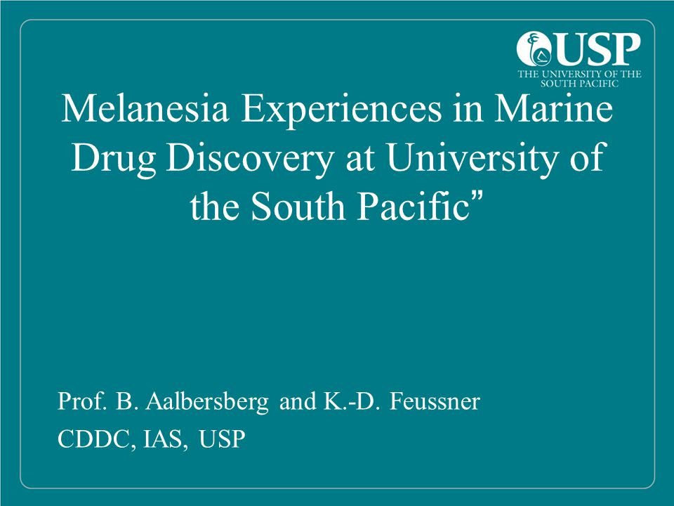 Melanesia Experiences in Marine Drug Discovery at University of the South Pacific Prof.