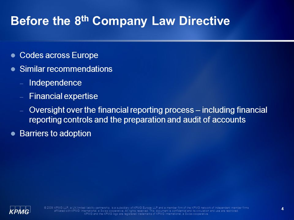 4 © 2009 KPMG LLP, a UK limited liability partnership, is a subsidiary of KPMG Europe LLP and a member firm of the KPMG network of independent member