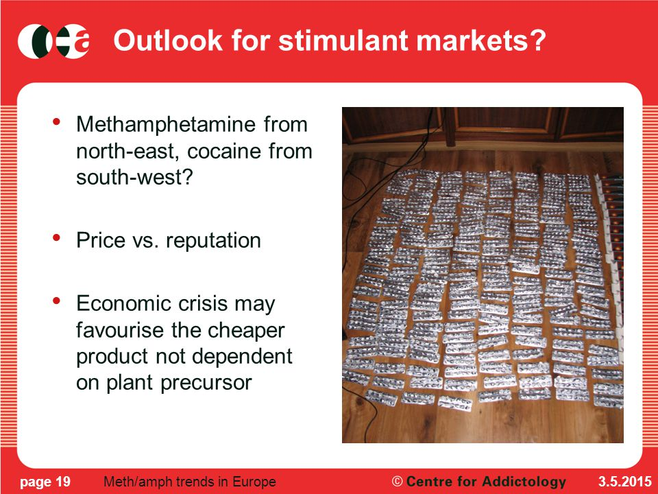 Outlook for stimulant markets. Methamphetamine from north-east, cocaine from south-west.