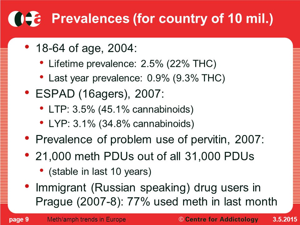 Prevalences in night life / dance culture setting 3.5.2015page 10Meth/amph trends in Europe LTP in general population: 2,5% LTP in dance scene: 47,6% LMP between 2003 and 2007 increased only in stimulants (and far less by shrooms).