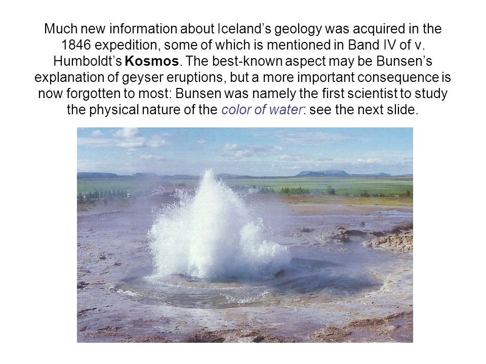 Much new information about Iceland's geology was acquired in the 1846 expedition, some of which is mentioned in Band IV of v.