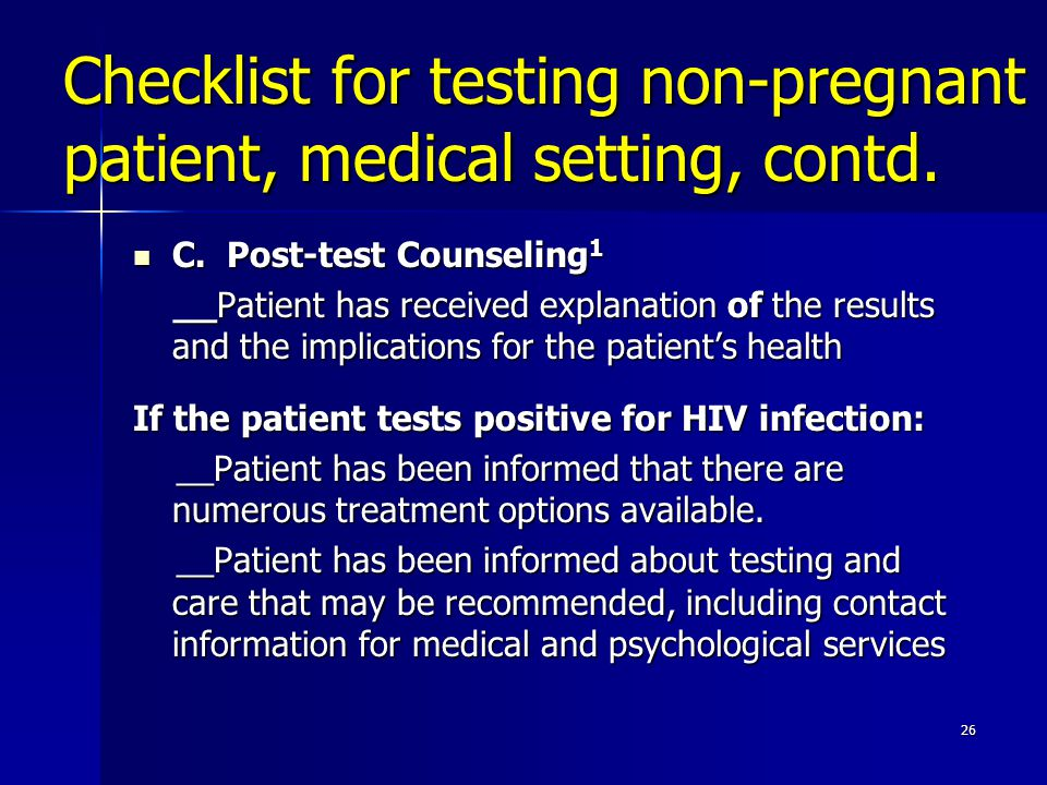 Checklist for testing non-pregnant patient, medical setting, contd.