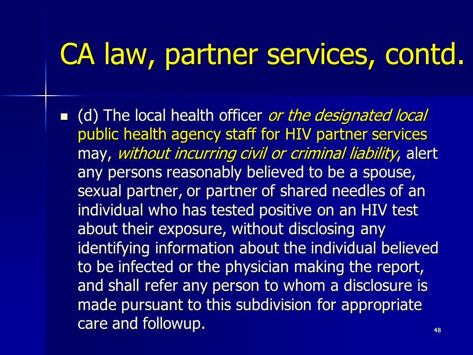 CA law, partner services, contd.