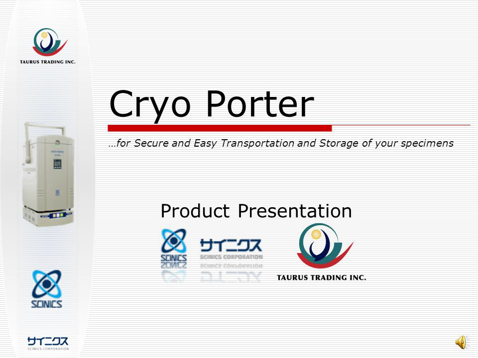 Technical Specifications  Temperature Preservation Cryo Porter …for Secure and Ease of Transportation and Storage of your specimens