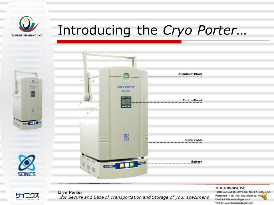 Introducing the Cryo Porter… Cryo Porter …for Secure and Ease of Transportation and Storage of your specimens