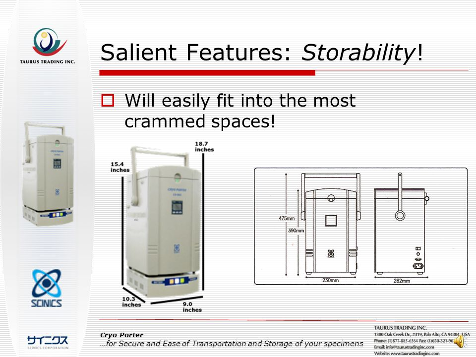 Salient Features: Storability. Will easily fit into the most crammed spaces.