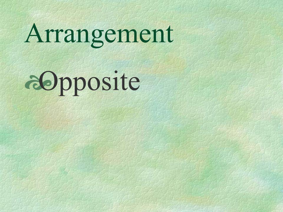 Arrangement  Opposite