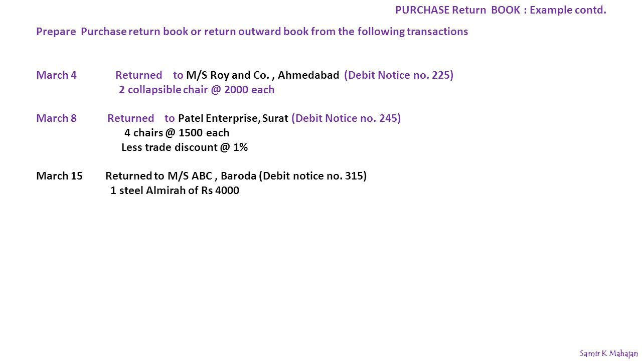 Prepare Purchase return book or return outward book from the following transactions March 4 Returned to M/S Roy and Co., Ahmedabad (Debit Notice no.