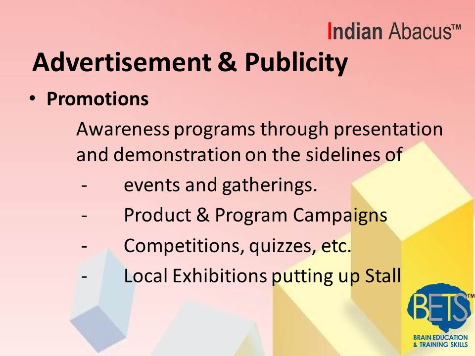 Advertisement & Publicity Promotions Awareness programs through presentation and demonstration on the sidelines of -events and gatherings.