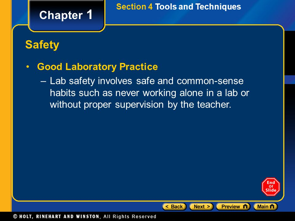 Section 4 Tools and Techniques Chapter 1 Safety Good Laboratory Practice –Lab safety involves safe and common-sense habits such as never working alone