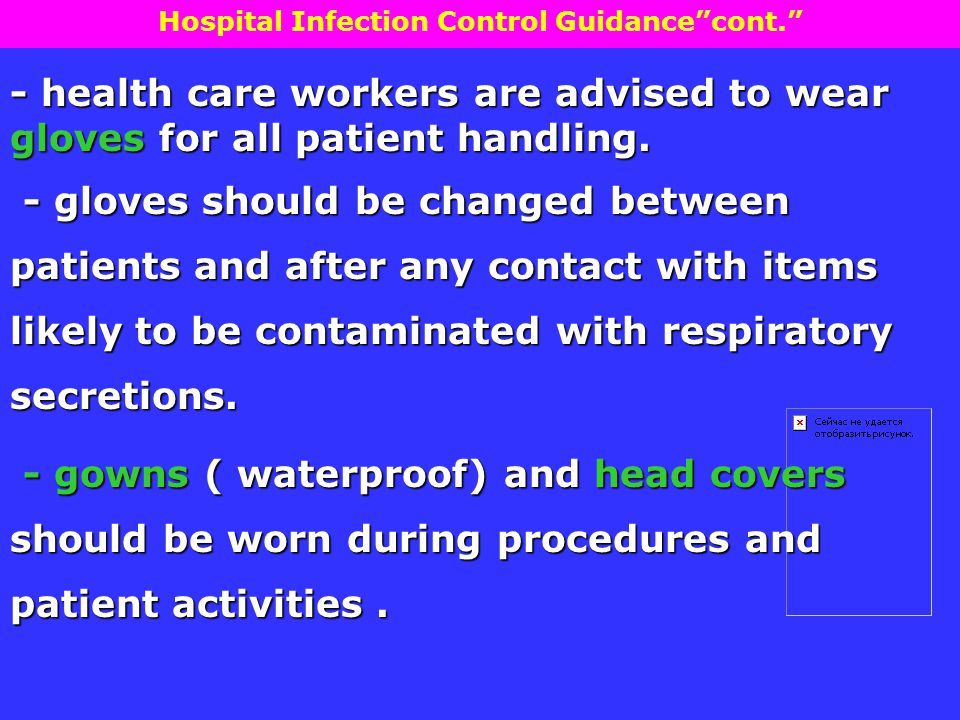 - health care workers are advised to wear gloves for all patient handling.