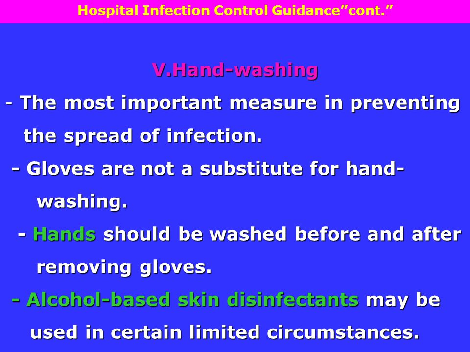 V.Hand-washing - The most important measure in preventing the spread of infection.