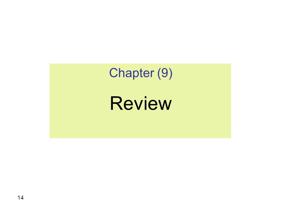 14 Chapter (9) Review