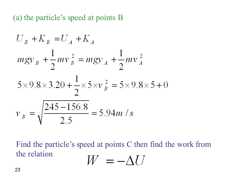 23 (a) the particle's speed at points B Find the particle's speed at points C then find the work from the relation