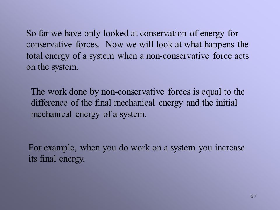 66 Closed system: a system that can exchange energy with its surroundings, but not with matter.