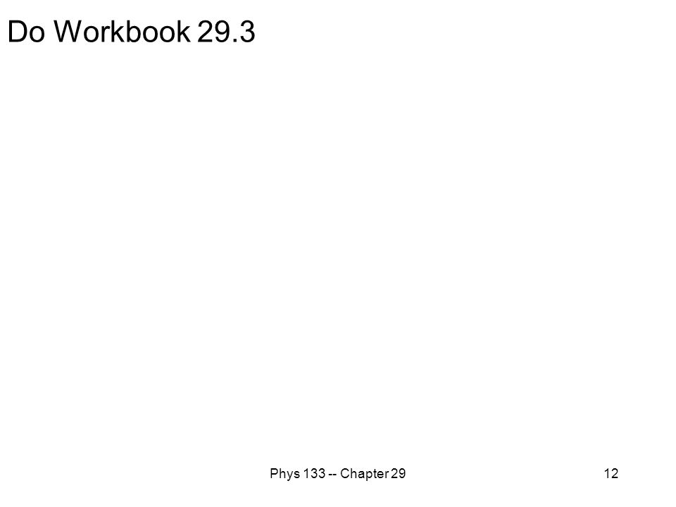 Phys 133 -- Chapter 2912 Do Workbook 29.3