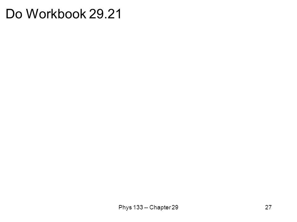 Phys 133 -- Chapter 2927 Do Workbook 29.21
