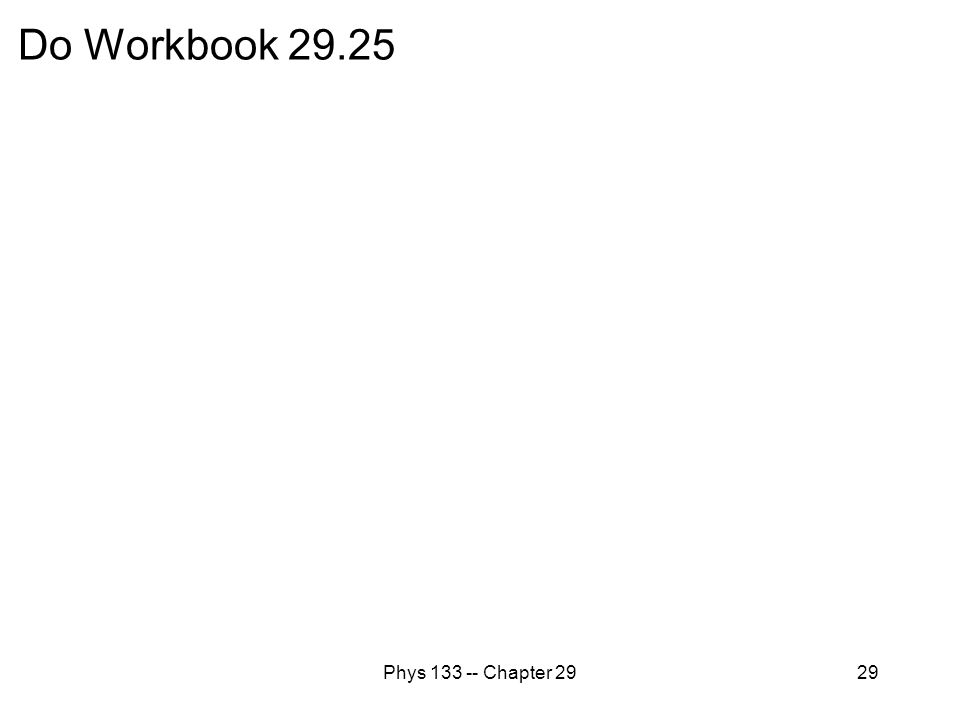 Phys 133 -- Chapter 2929 Do Workbook 29.25