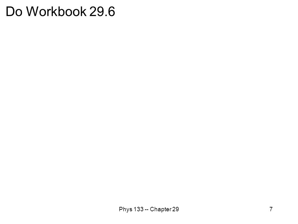Phys 133 -- Chapter 297 Do Workbook 29.6