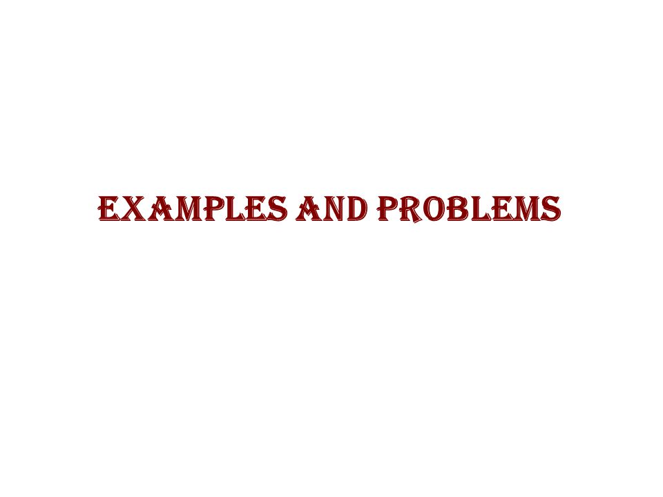 Examples and Problems