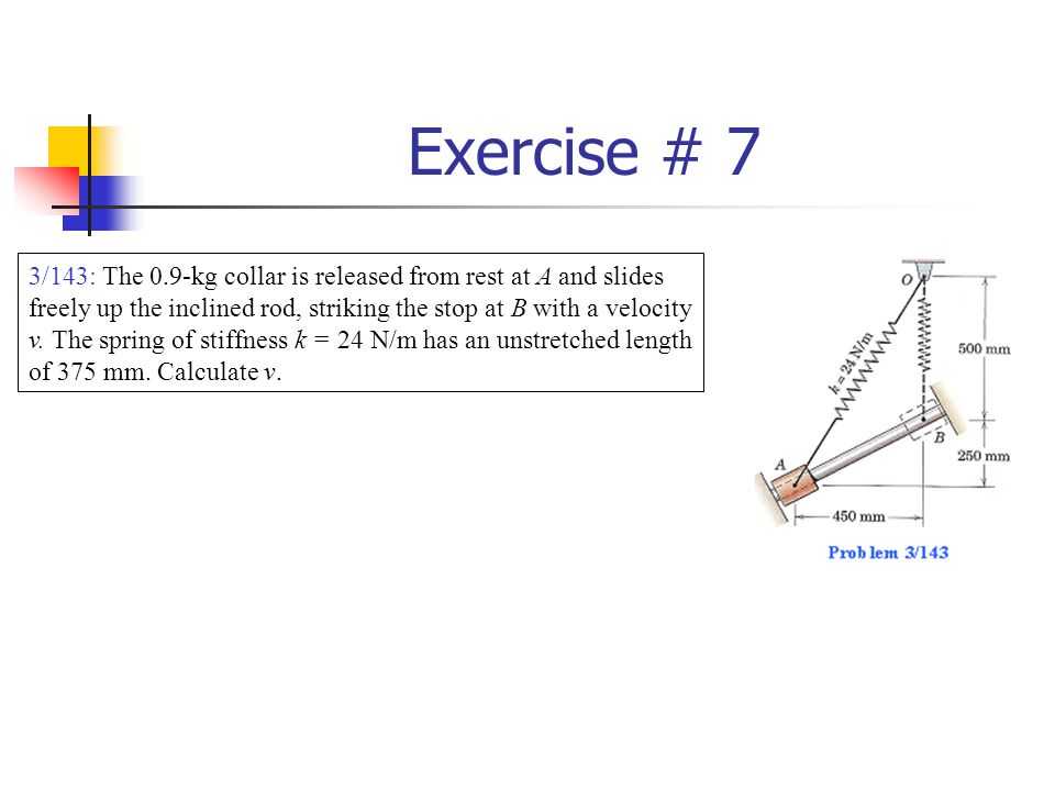 Exercise # 8 3/144: The 4-kg slider is released from rest at A and slides with negligible friction down the circular rod in the vertical plane.