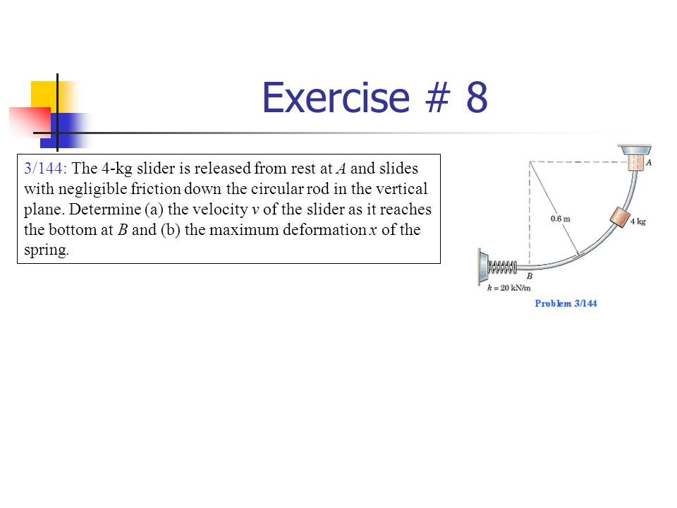 Exercise # 9 3/158: If the system is released from rest, determine the speeds of both masses after B has moved 1 m.