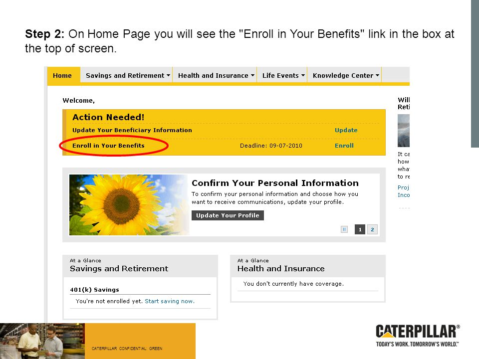 CATERPILLAR CONFIDENTIAL: GREEN Step 2: On Home Page you will see the