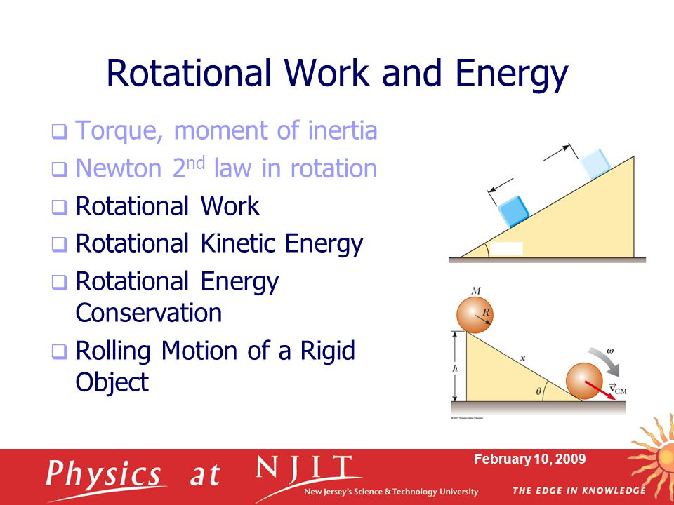 February 10, 2009 Mechanical Energy Conservation  Energy conservation  When W nc = 0,  The total mechanical energy is conserved and remains the same at all times  Remember, this is for conservative forces, no dissipative forces such as friction can be present