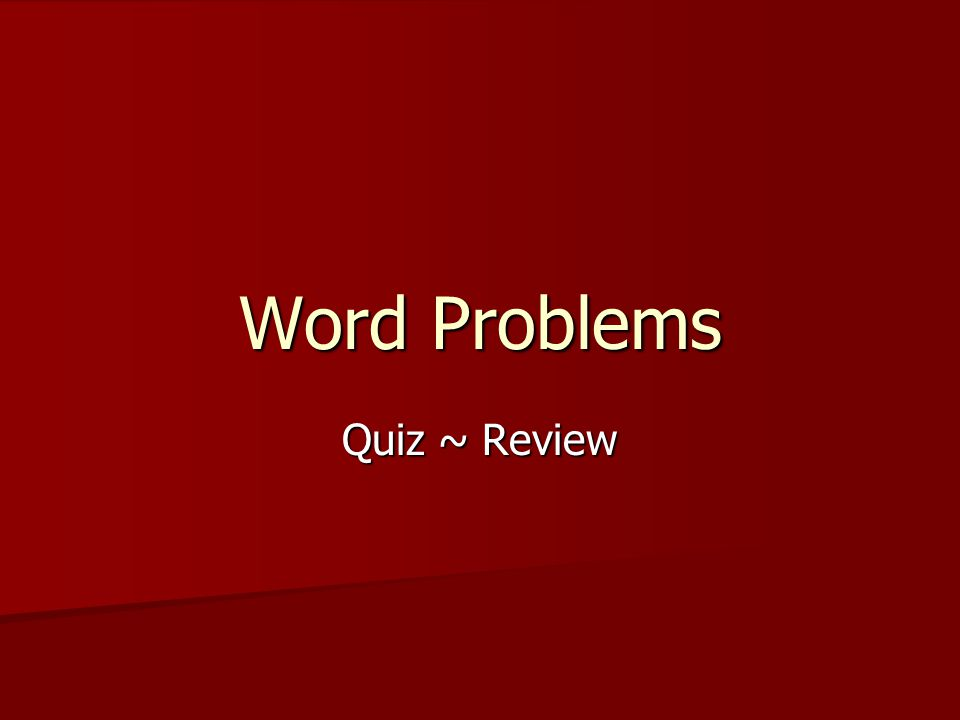 Word Problems Quiz ~ Review