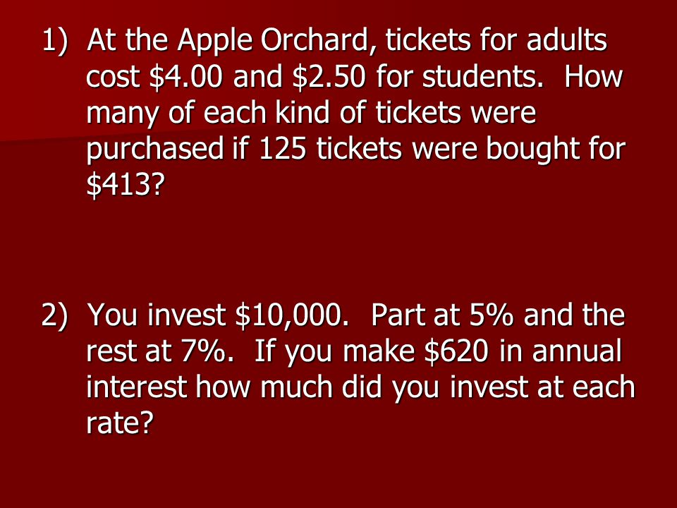 1) At the Apple Orchard, tickets for adults cost $4.00 and $2.50 for students.