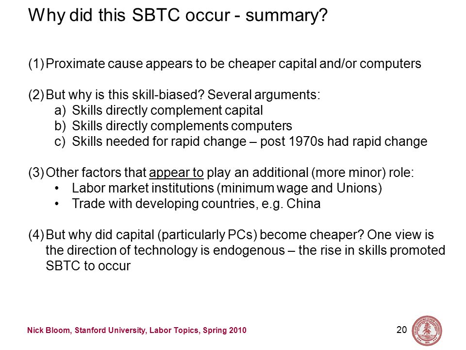 Nick Bloom, Stanford University, Labor Topics, Spring 2010 20 Why did this SBTC occur - summary.